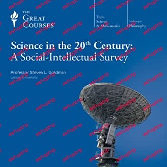 TTC Video Science in the 20th Century A Social Intellectual Survey