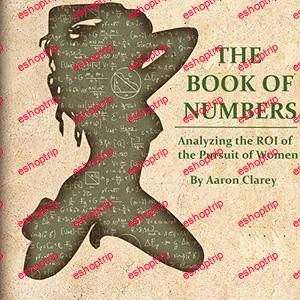 The Book of Numbers Analyzing the ROI on the Pursuit of Women