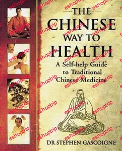 The Chinese Way to Health A Self Help Guide to Traditional Chinese Medicine