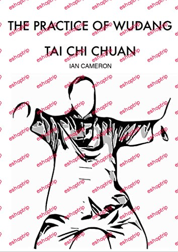The Practice of Wudang Tai Chi Chuan