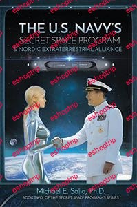 The U.S. Navys Secret Space Program and Nordic Extraterrestrial Alliance