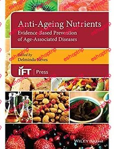 Anti Ageing Nutrients Evidence Based Prevention of Age Associated Diseases