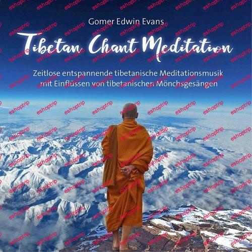 Gomer Edwin Evans Tibetan Chant Meditation 2016