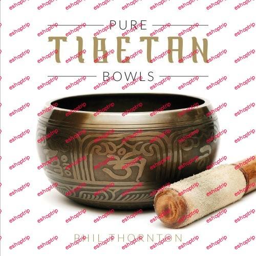 Phil Thornton Pure Tibetan Bowls 2016