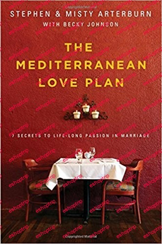The Mediterranean Love Plan 7 Secrets to Lifelong Passion in Marriage