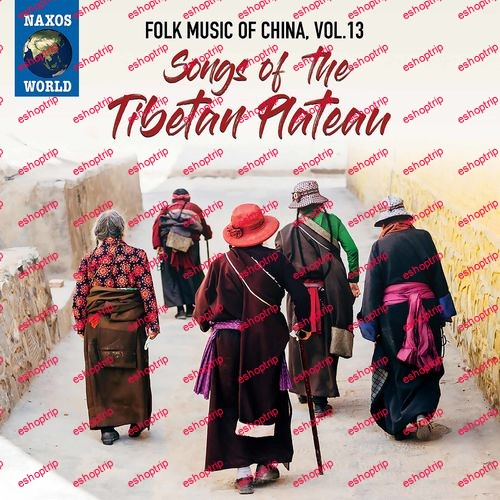 Various Artists Folk Music of China Vol. 13 Songs of the Tibetan Plateau 2021