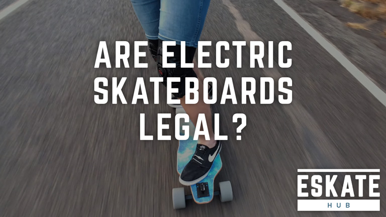 Are electric skateboards legal?