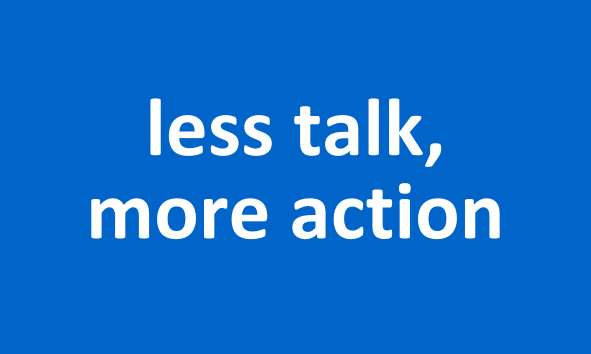 less talk more action 2