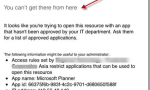 Intune cannot access application (MAM) You can't get there from here. It looks like you are trying to open this resource with app that hasn't been approved by your IT department