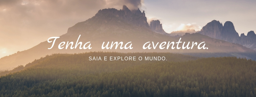 Have an adventure.