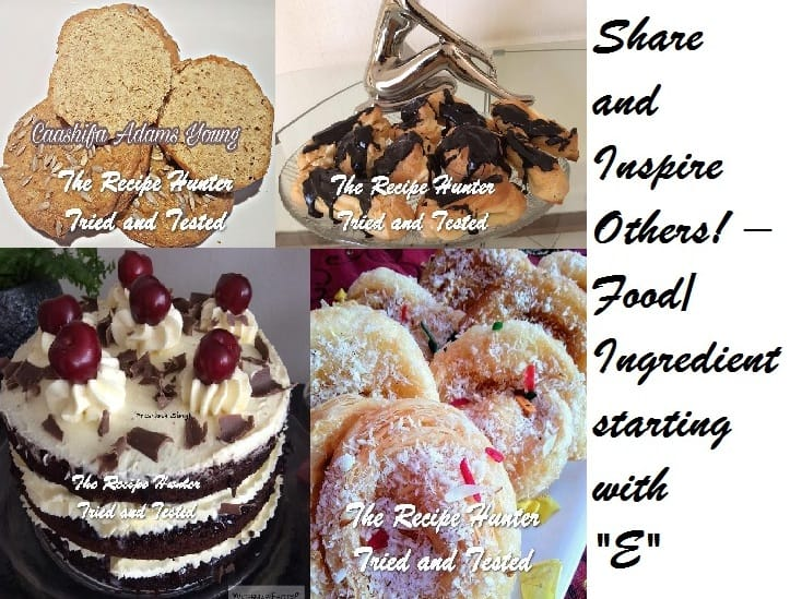 June 2017 Share and Inspire Others! – Food/Ingredient starting withE