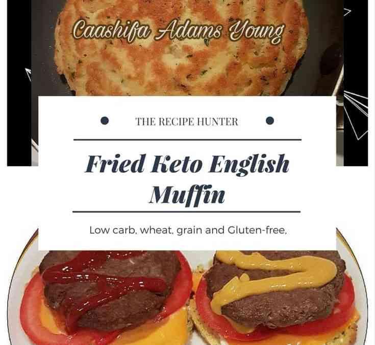 Caashifa's Fried Keto English Muffin