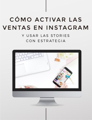 Cómo activar las ventas en instagram y usar las stories con estrategia
