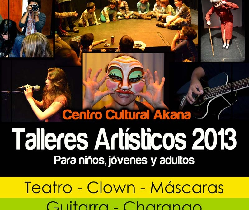 Talleres Artísticos 2013 – Teatro, Guitarra, Canto, Fotografía, Clown, Charango