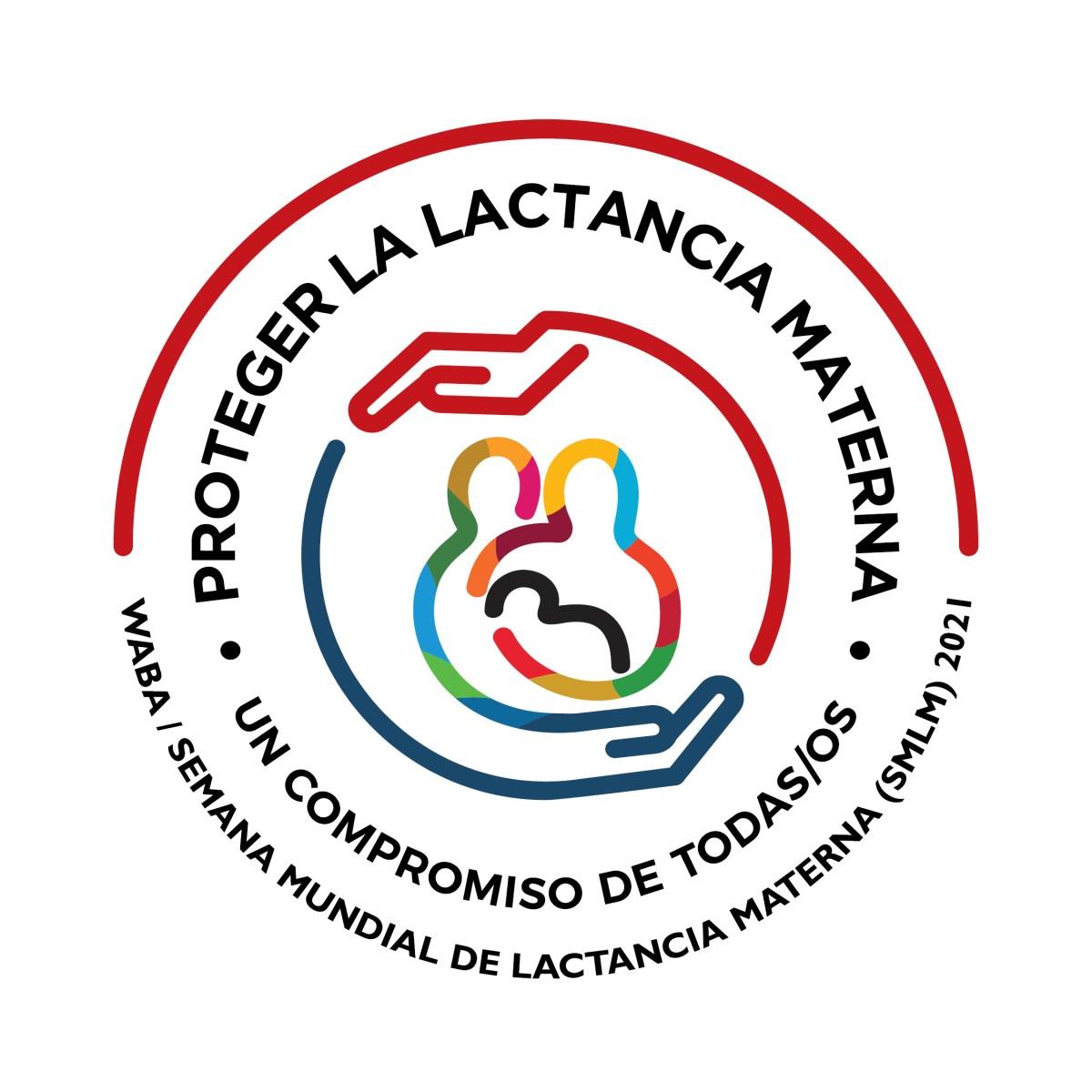 PROTEGER LA LACTANCIA MATERNA: UN COMPROMISO DE TODAS/OS. SMLM 2021