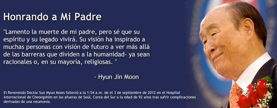Honrando a mi padre, Rev. Sun Myung Moon