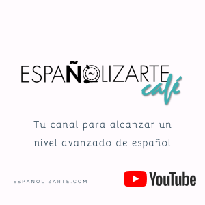 Espanolizarte cafe youtube imagenes blog - Espanolizarte_cafe_youtube_imagenes_blog