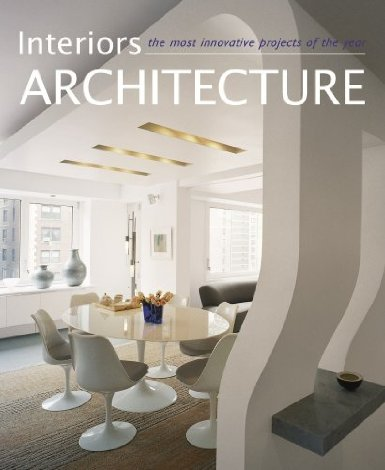 Interiors Architecture The Most Innovative Projects of the Year