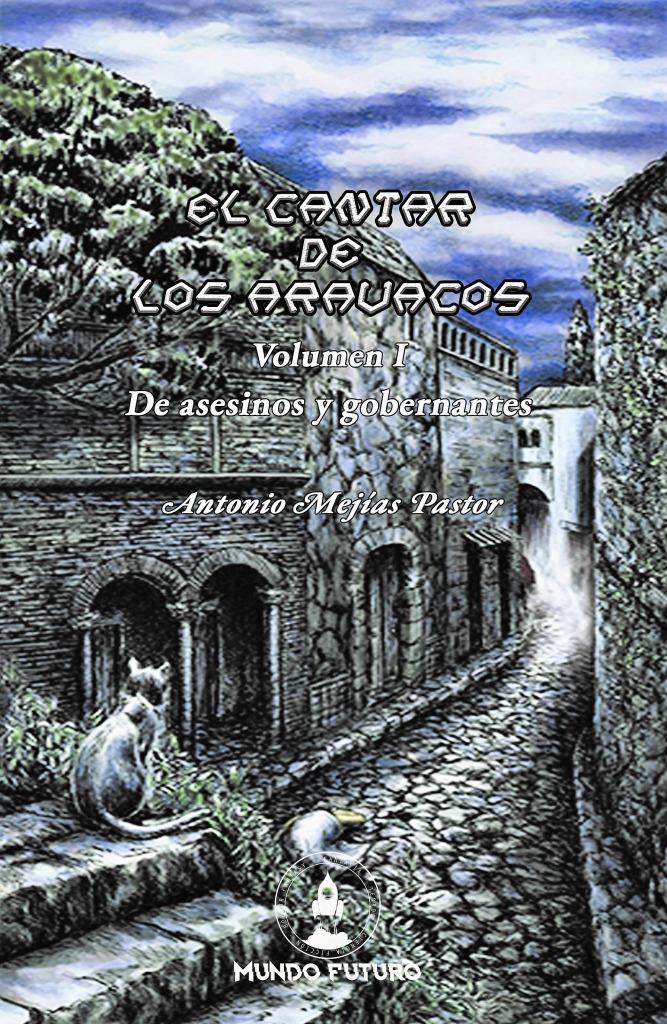 En este momento estás viendo EL CANTAR DE LOS ARAVACOS. Volumen I: «De asesinos y gobernantes»