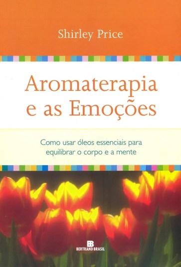 Livro Aromaterapia e as emoções