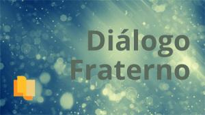 Link p/Dialogo Fraterno