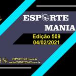 Esporte Mania – #509 – 04/02/2021
