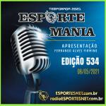 Esporte Mania – 534 – 06/05/2021