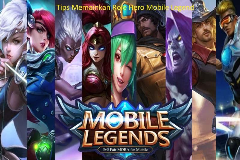Tips Memainkan Role Hero Mobile Legend