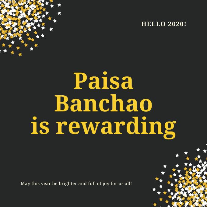 Paisa Banchao is rewarding