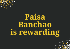 Paisa Banchao is rewarding