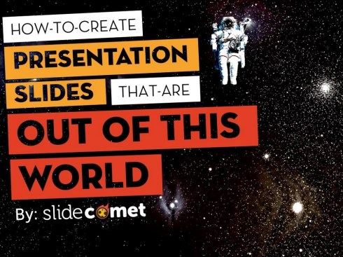 How to Create Slides That are Out of This World