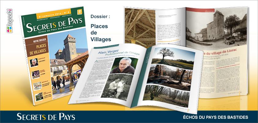 Le numéro 8 de « Secrets de Pays » et son dossier thématique «Places de Villages»…