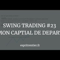 SWING TRADING #23 MON CAPITAL DE DEPART 9