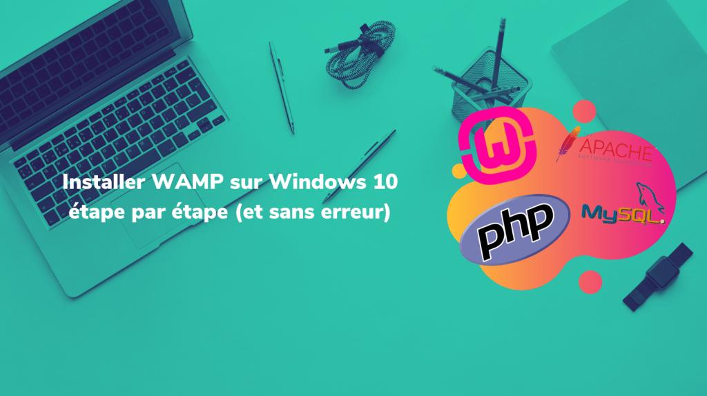 Installer WAMP, la plateforme de développement web facilement et sans erreur