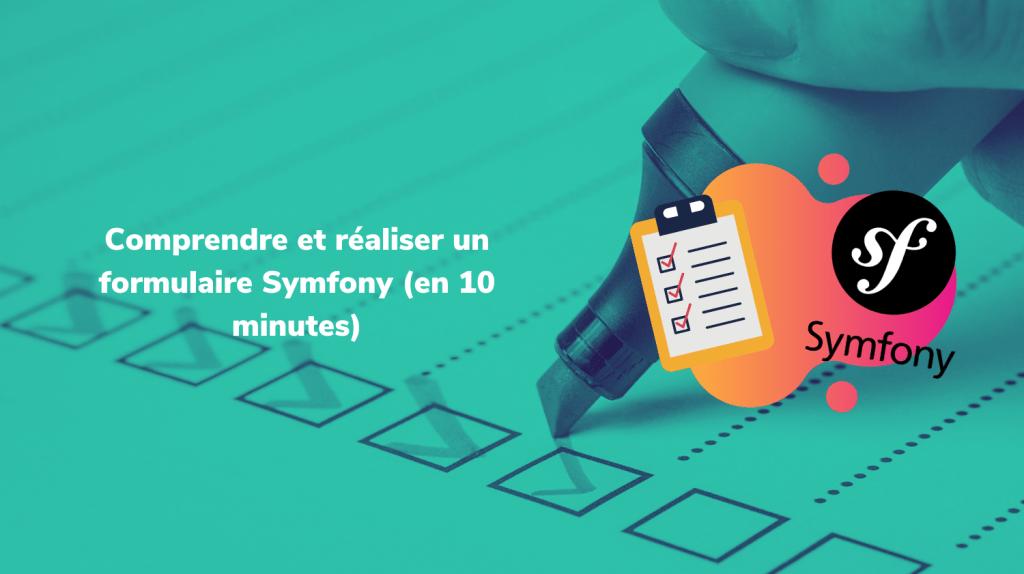 Découvre comment réaliser un formulaire Symfony facilement