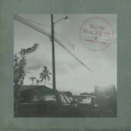 Slow Machete Album 01