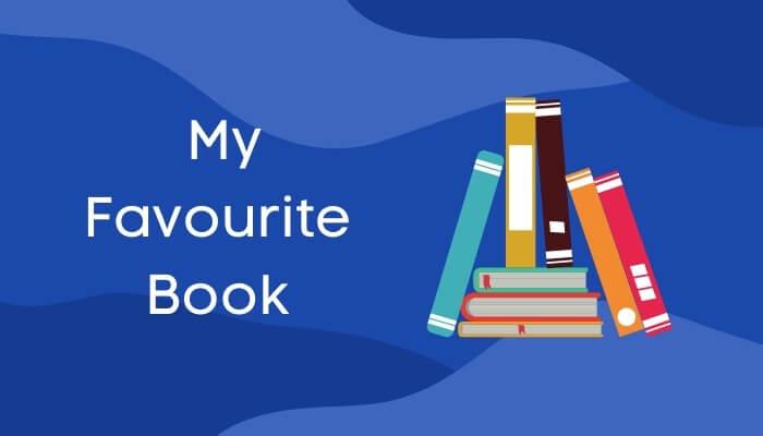 मेरी प्रिय पुस्तक पर हिंदी में निबंध My Favourite Book Essay in Hindi