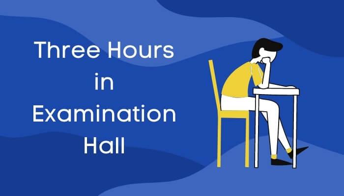 परीक्षा-भवन में तीन घंटे पर हिंदी में निबंध Three Hours in Examination Hall Essay in Hindi