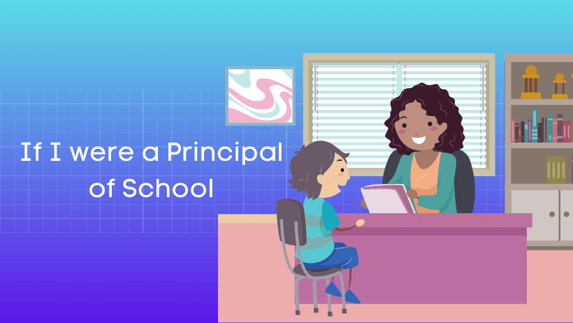 यदि मैं विद्यालय का प्रधानाचार्य होता हिंदी निबंध Essay on If I were a Principal of School in Hindi