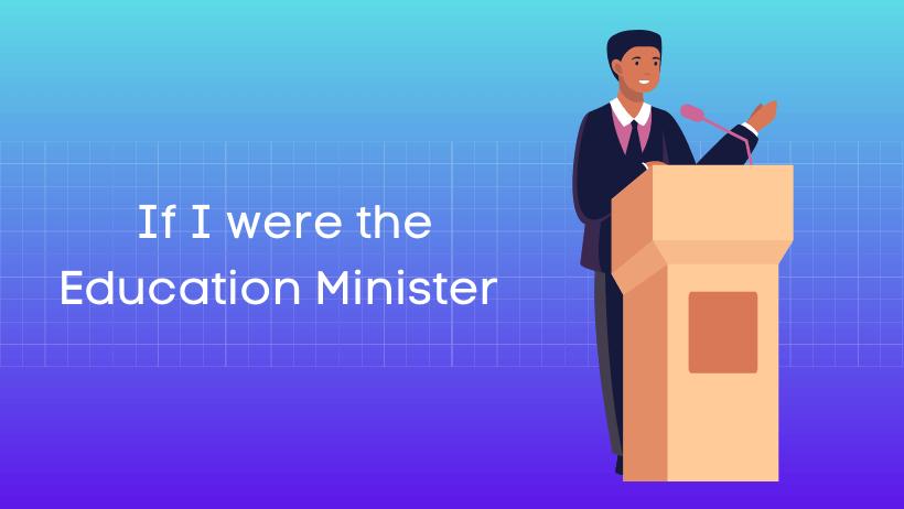 यदि मैं शिक्षामंत्री होता हिंदी निबंध Essay on If I were the Education Minister in Hindi