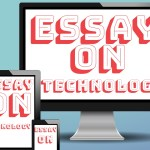 ESSAY ON TECHNOLOGY AND SCIENCE IN ENGLISH 1000 + WORDS