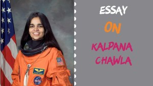 ESSAY ON KALPANA CHAWLA | KALPANA CHAWLA ESSAY 200, 500+ WORDS