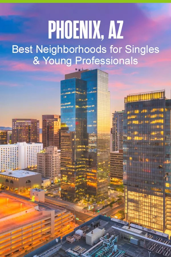 Moving to Phoenix? With affordable housing and plenty of things to do, these five Phoenix neighborhoods are the best for singles and young professionals! via @extraspace