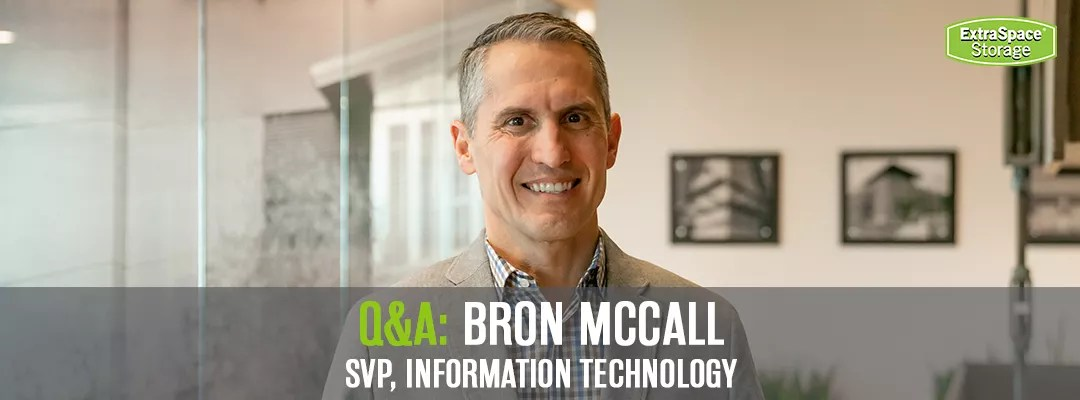 Q&A with Senior Vice President of Information Technology Bron McCall via @extraspace