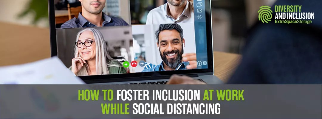 Featured Graphic: How to Foster Inclusion at Work While Social Distancing: Extra Space Storage