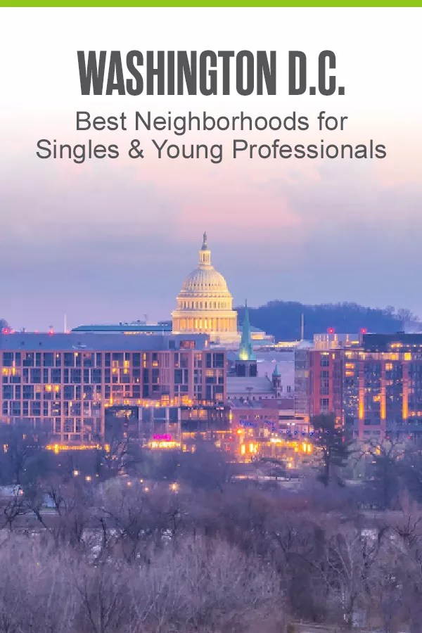 Moving to Washington, DC? With close proximity to downtown and tons of dining and nightlife options, these are the five best neighborhoods for singles and young professionals in DC! via @extraspace