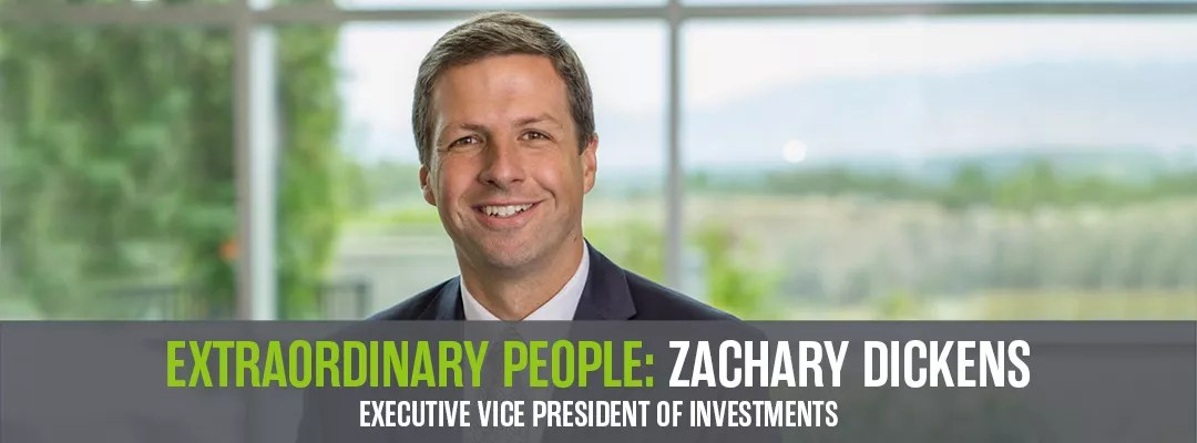 Extraordinary People: Zachary Dickens, EVP of Investments