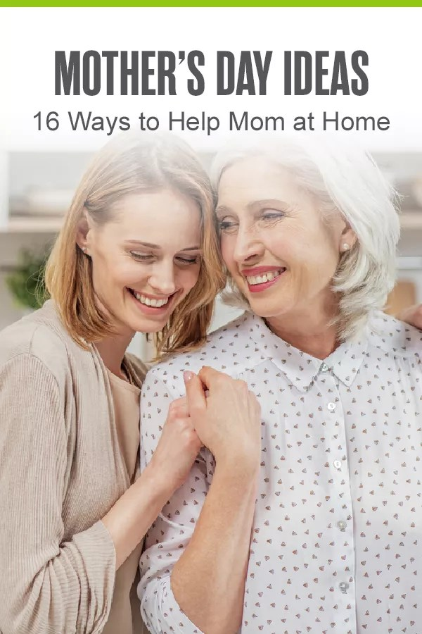 Want to give your mom something different for Mother's Day? From simple decluttering projects to assisting with home remodeling, here are 16 ways you can help Mom around the house! via @extraspace