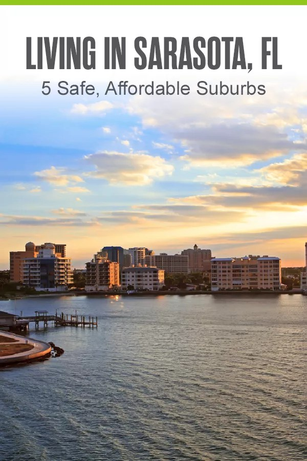 Moving to Sarasota? These five Sarasota suburbs offer low crime rates, affordable housing, plenty of green space, quick beach access, and much more! via @extraspace