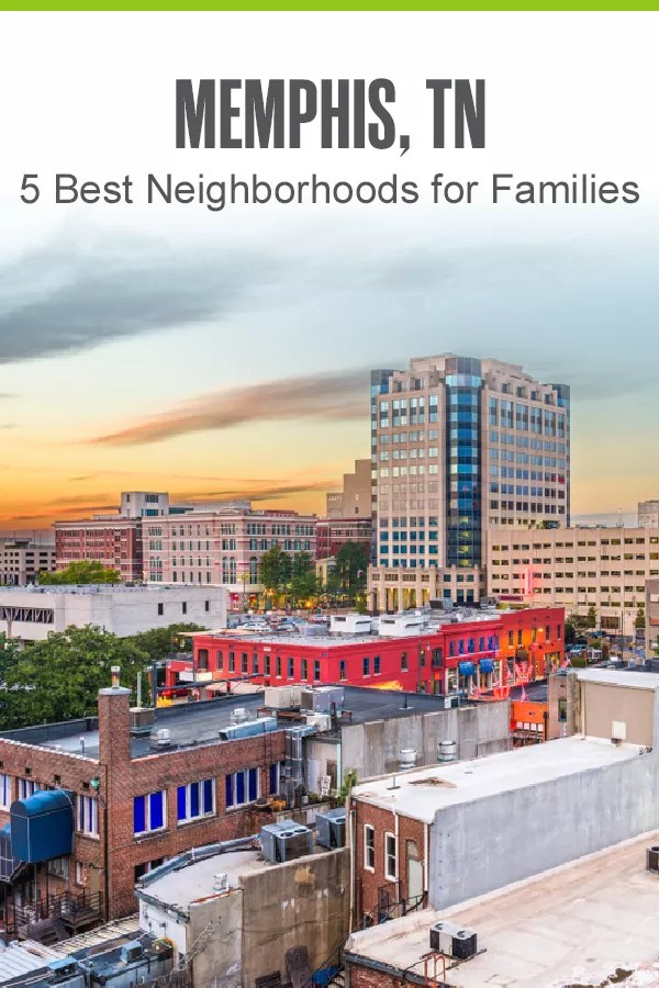 Looking for the best place to raise a family in Memphis? These five Memphis neighborhoods offer affordable housing, family-friendly activities, and highly-rated schools! via @extraspace